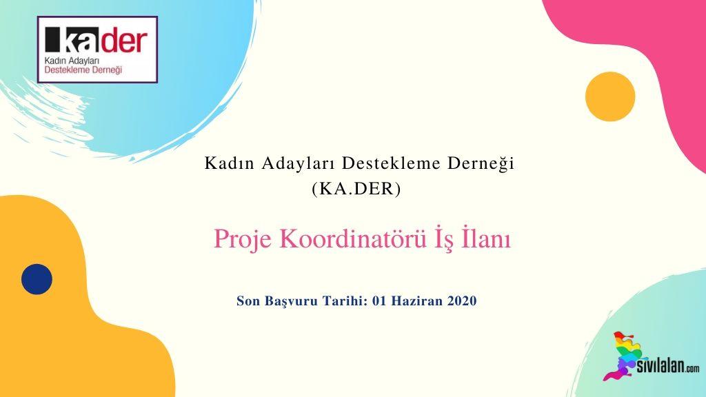 Kadın Adayları Destekleme Derneği (KA.DER) Proje Koordinatörü İş İlanı