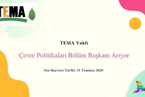 TEMA Vakfı Çevre Politikaları Bölüm Başkanı Arıyor