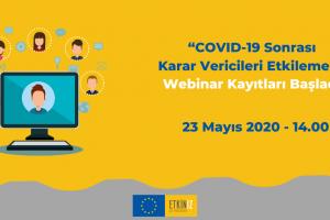 Etkiniz AB Programı,'Covid-19 Sonrası Karar Vericileri Etkilemek' Webinarı 23 Mayıs 2020 Cumartesi 14:00'da Gerçekleşecek