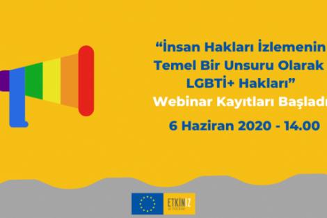 'İnsan Hakları İzlemenin Temel Bir Unsuru Olarak LGBTİ+ Hakları' Webinar Kayıtları Başladı!