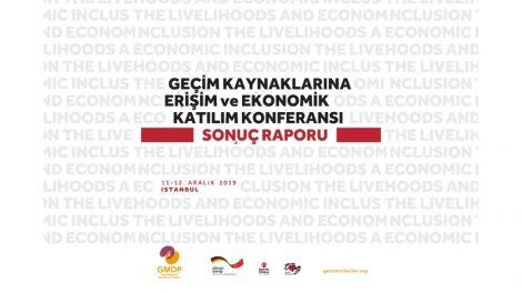 Geçici Koruma Altındaki Suriyelilerin Geçim Kaynaklarına Erişimi Uluslararası Konferansı Sonuç Raporu Yayımlandı