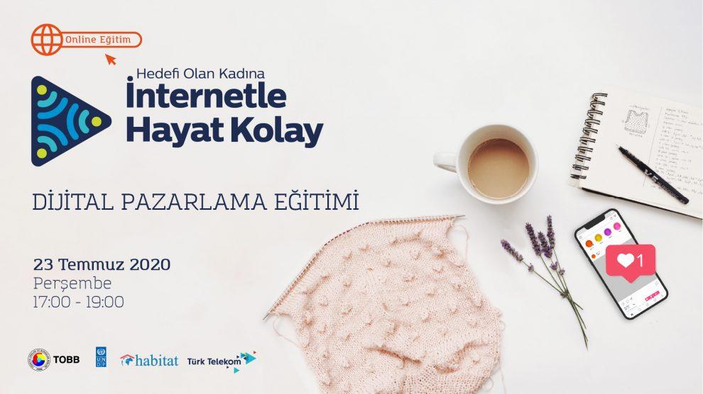 Hedefi Olan Kadına İnternetle Hayat Kolay Projesi Online Dijital Pazarlama Eğitimi