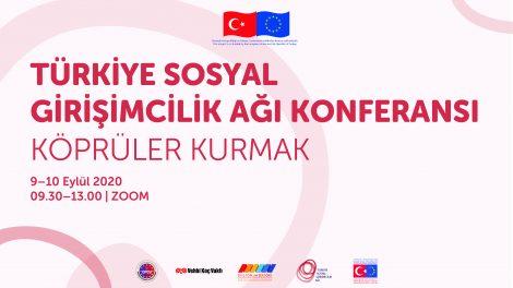 Türki̇ye Sosyal Girişimcilik Ağı Konferansı: Köprüler Kurmak, 9-10 Eylül'de Online Olarak Gerçekleştiriliyor