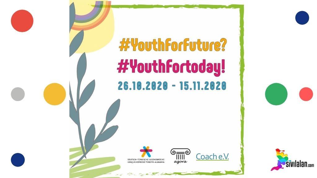 'Youth for Future? Youth for Today!' online gençlik değişimi projesinin başvuruları başladı!