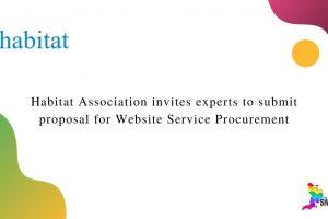 Habitat Association invites experts to submit proposal for Website Service Procurement