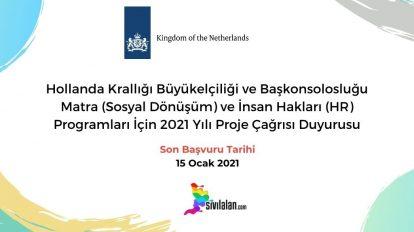 Hollanda Krallığı Büyükelçiliği ve Başkonsolosluğu Matra (Sosyal Dönüşüm) ve İnsan Hakları (HR) Programları İçin 2021 Yılı Proje Çağrısı Duyurusu