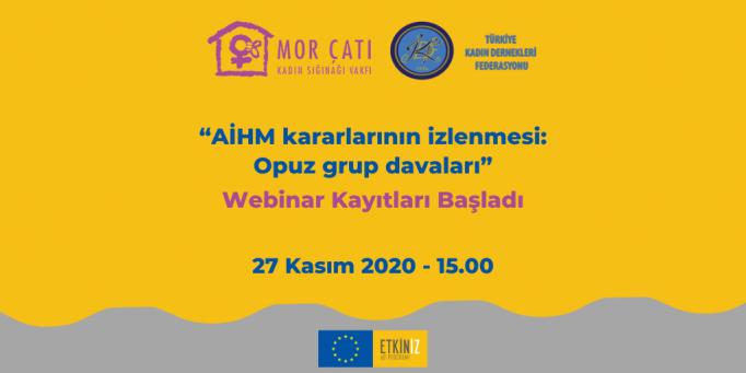 """""""AİHM kararlarının izlenmesi: Opuz grup davaları"""" Webinar Kayıtları Başladı"""