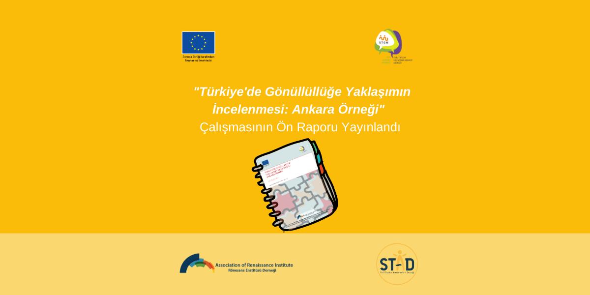 Türkiye'de Gönüllüğe Yaklaşımın İncelenmesi: Ankara Örneği Ön Raporu