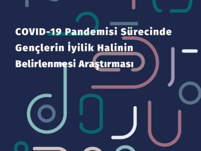 COVID-19 Pandemisi Sürecinde Gençlerin İyilik Halinin Belirlenmesi Araştırması Yayınlandı!