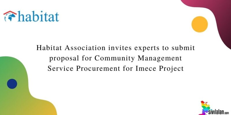Habitat Association invites experts to submit proposal for Community Management Service Procurement for Imece Project