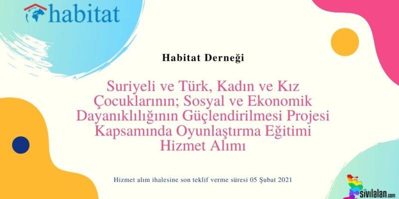 Suriyeli ve Türk, Kadın ve Kız Çocuklarının; Sosyal ve Ekonomik Dayanıklılığının Güçlendirilmesi Projesi Kapsamında Oyunlaştırma Eğitimi Hizmet Alımı