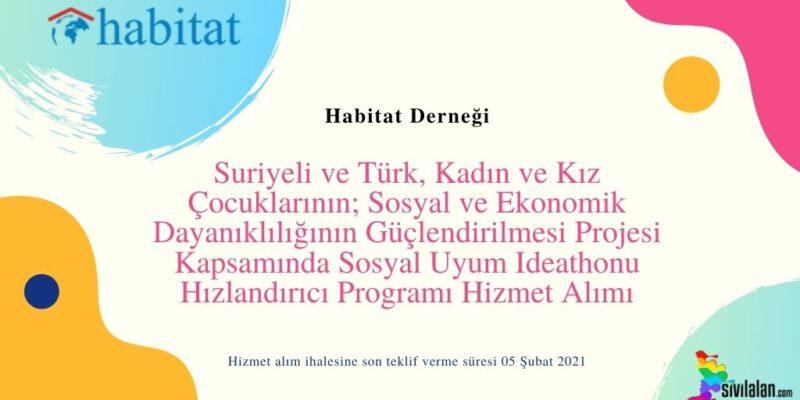 Suriyeli ve Türk, Kadın ve Kız Çocuklarının; Sosyal ve Ekonomik Dayanıklılığının Güçlendirilmesi Projesi Kapsamında Sosyal Uyum Ideathonu Hızlandırıcı Programı Hizmet Alımı