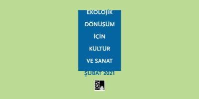 """İKSV'den Yeni Bir Kültür Politikaları Raporu: """"Ekolojik Dönüşüm İçin Kültür Ve Sanat"""""""