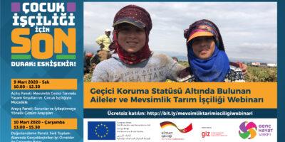 Geçici Koruma Statüsü Altında Bulunan Aileler ve Mevsimlik Tarım İşçiliği Webinarı'na davetlisiniz!