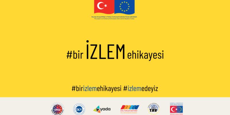 #birİZLEMehikayesi' ile AB İzleme Ağı Proje Çıktıları Paylaşıyor!